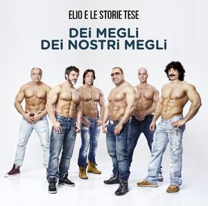 Dei Megli Dei Nostri Megli - Elio E Le Storie Tese