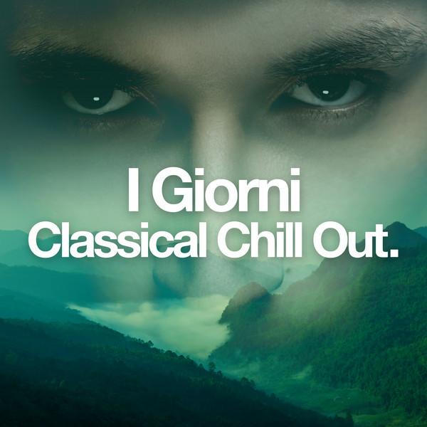 I Giorni - Classical Chill Out