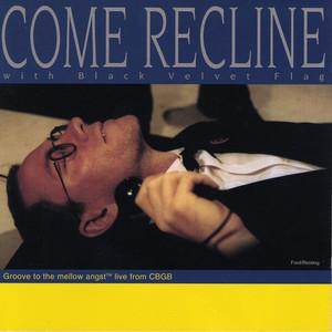 Come Recline...with Black Velvet Flag album
