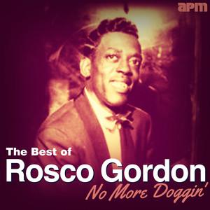 No More Doggin' - The Best Of Rosco Gordon album