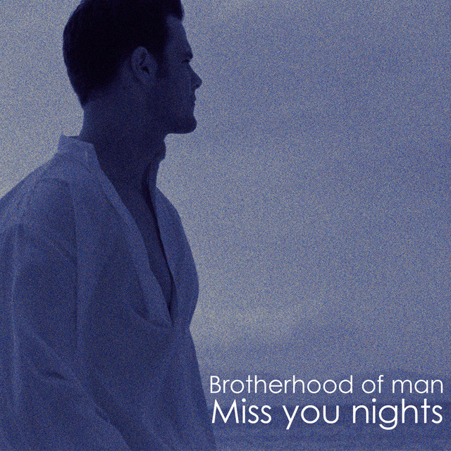 Miss you Nights by Brotherhood of Man on Spotify