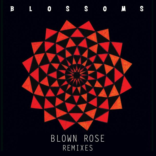 Blown Rose (Remixes)