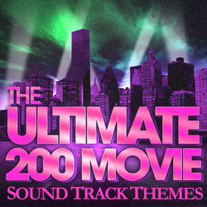 The 200 Ultimate Movie Soundtrack Themes - Themes