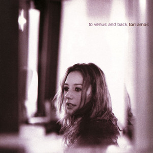 To Venus And Back - Tori Amos