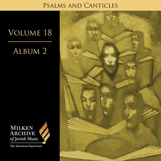 Milken Archive Volume 18, Album 2: Psalms an