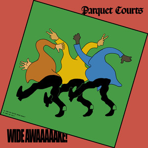 Parquet Courts - Wide Awake!