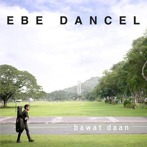 Bawat Daan - Ebe Dancel