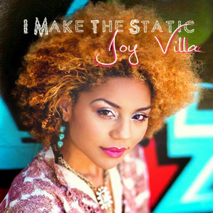 Joy Villa I Make the Static cover