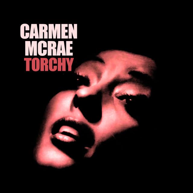 Carmen McRae Torchy album cover