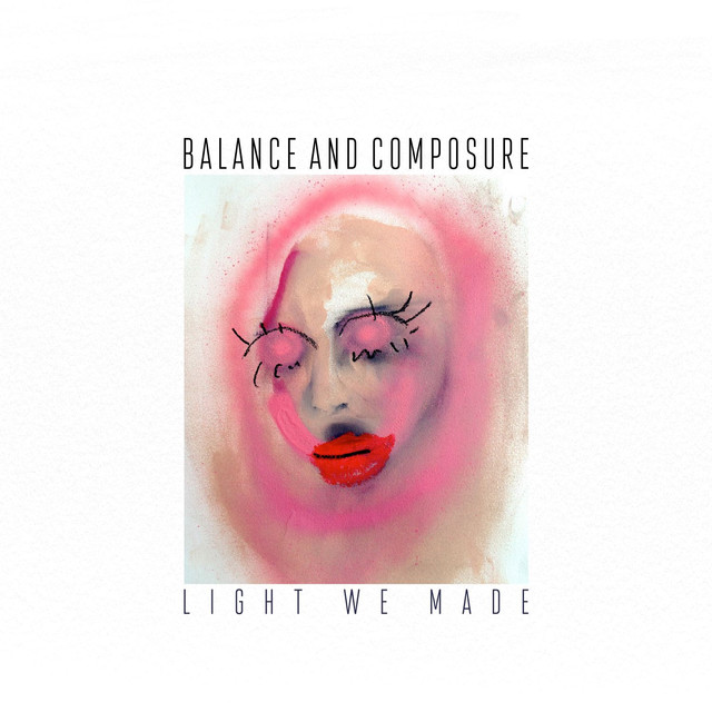 Album cover for Light We Made by Balance And Composure