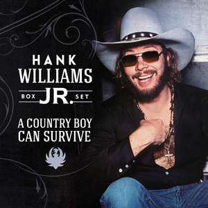 A Country Boy Can Survive  - Hank Williams