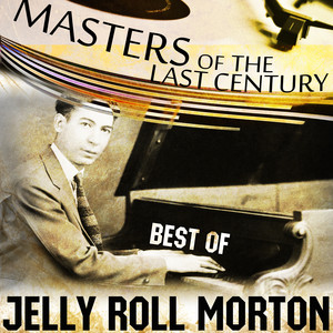 Masters Of The Last Century: Best of Jelly Roll Morton album