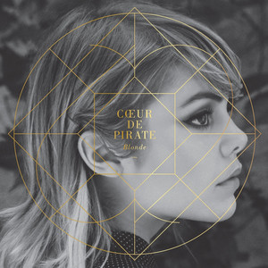 Blonde - Coeur De Pirate