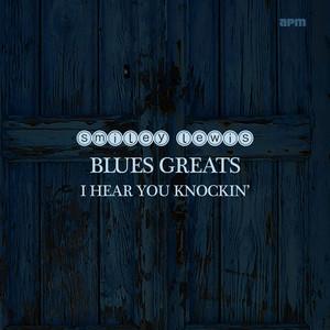I Hear You Knockin' - Blues Greats album