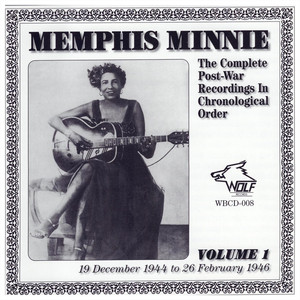 Memphis Minnie Volume 1 The Complete Post-War Recordings In Chronological Order album