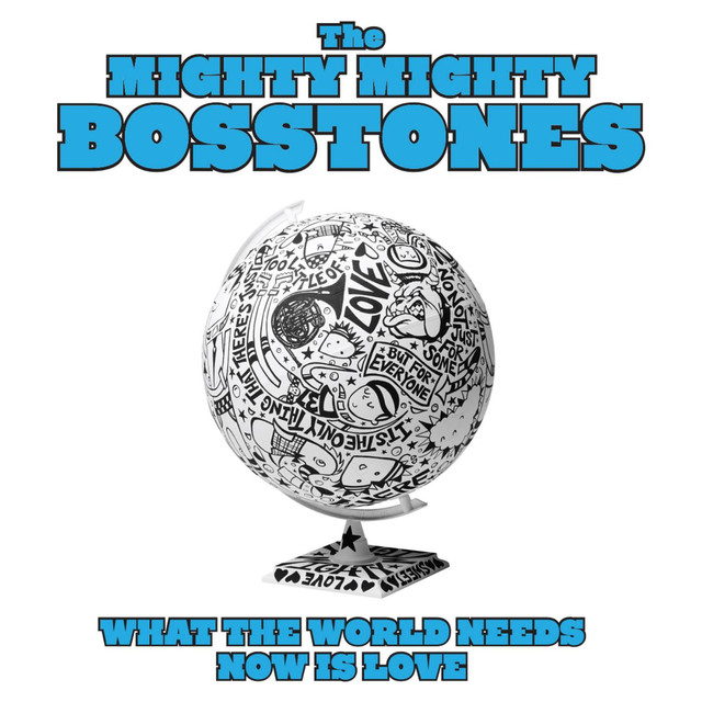 The Mighty Mighty Bosstones What the World Needs Now Is Love album cover