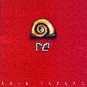 Re - Café Tacvba