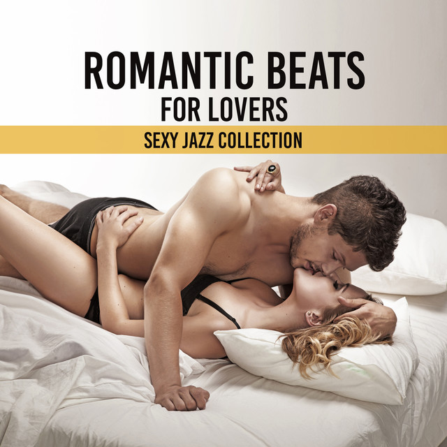 Romantic Beats for Lovers (Sexy Jazz Collection, Emotional ...