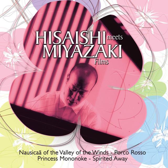 Hisaishi Meets Miyazaki Films Joe Hisaishi