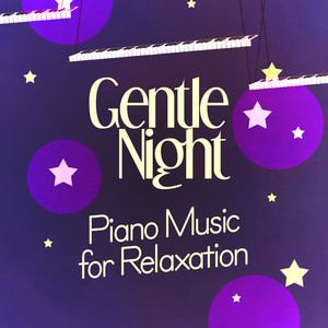 Gentle Night: Piano Music for Relaxation Albumcover