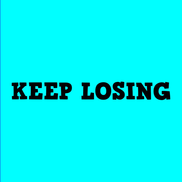 Keep Losing