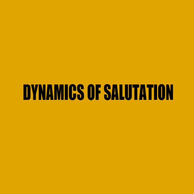 Dynamics of Salutation