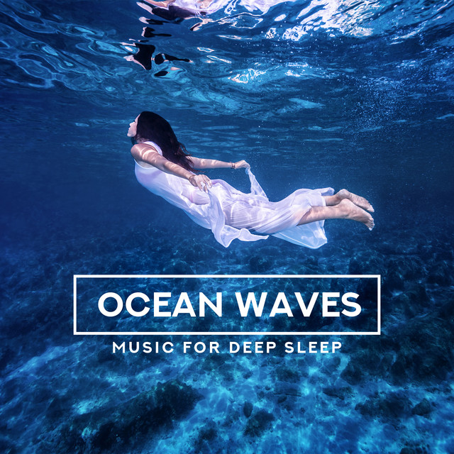 Ocean Waves (Music for Deep Sleep) by Various Artists on Spotify