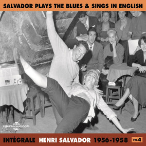 Intégrale Henri Salvador, vol. 4 : 1956-1958 (Salvador Plays the Blues & Sings in English) album