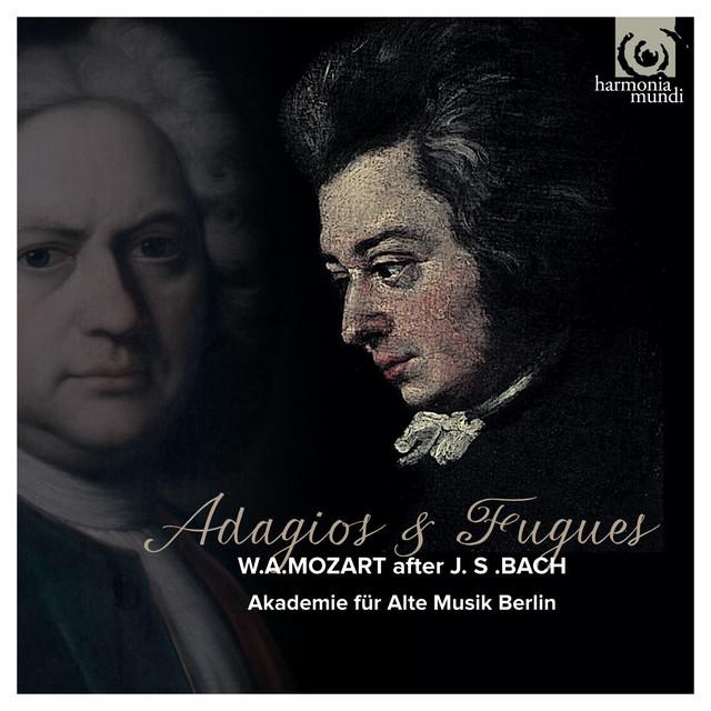 Mozart: Adagios & Fugues