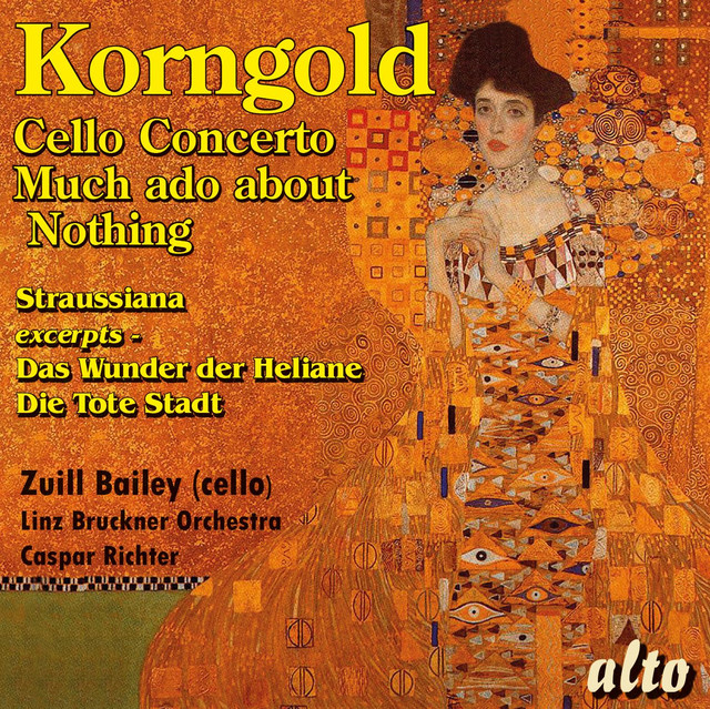 Korngold: Cello Concerto, Much Ado About Nothing Suite, Straussiana and More