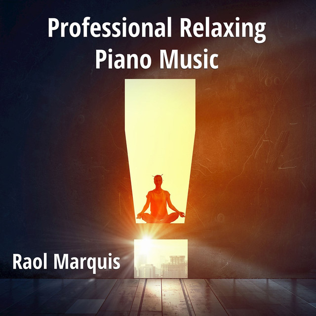Professional Relaxing Piano Music by Raol Marquis on Spotify