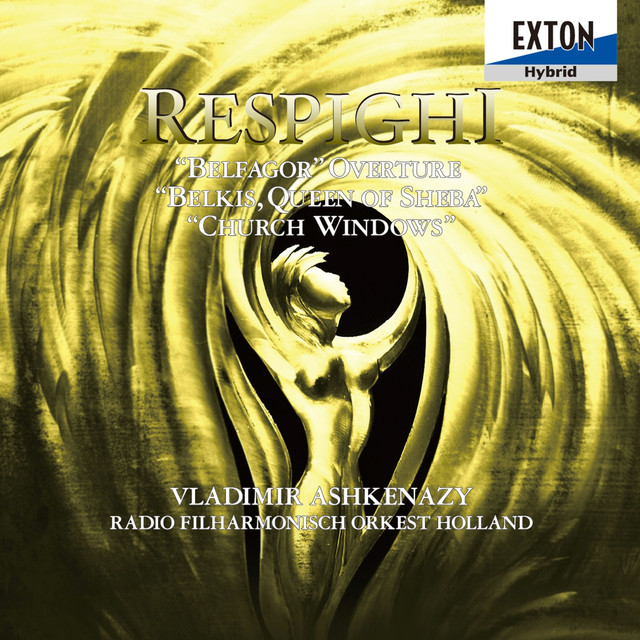 Respighi: Belfagor Overture, Belkis, Queen of Sheba, Church Windows Albumcover
