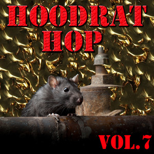 Hoodrat Hop, Vol.7 album
