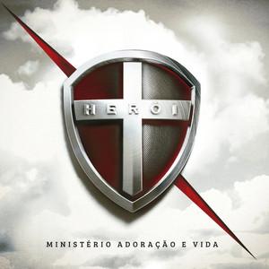 Herói - Ministério Adoração E Vida