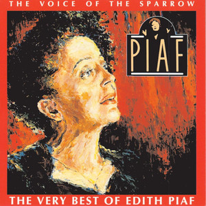 The Voice Of the Sparrow / The Very Best Of Edith Piaf  - Edith Piaf