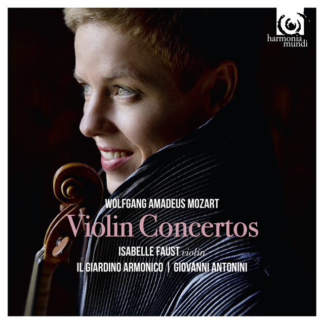 Album cover for Mozart: Violin Concertos by Wolfgang Amadeus Mozart, Isabelle Faust, Il Giardino Armonico, Giovanni Antonini
