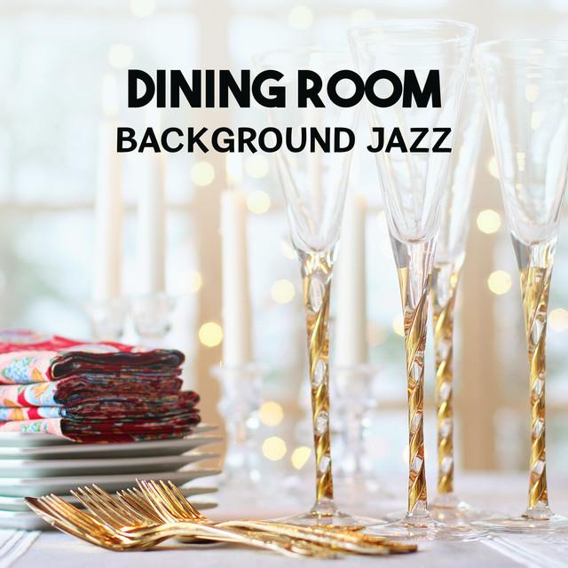 Dining Room Background Jazz – Best of Smooth Instrumental Music