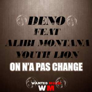 On n'a pas changé (feat. Alibi Montana, Youth Lion) Albümü