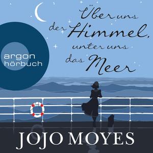 Über uns der Himmel, unter uns das Meer (Gekürzte Lesung) Audiobook
