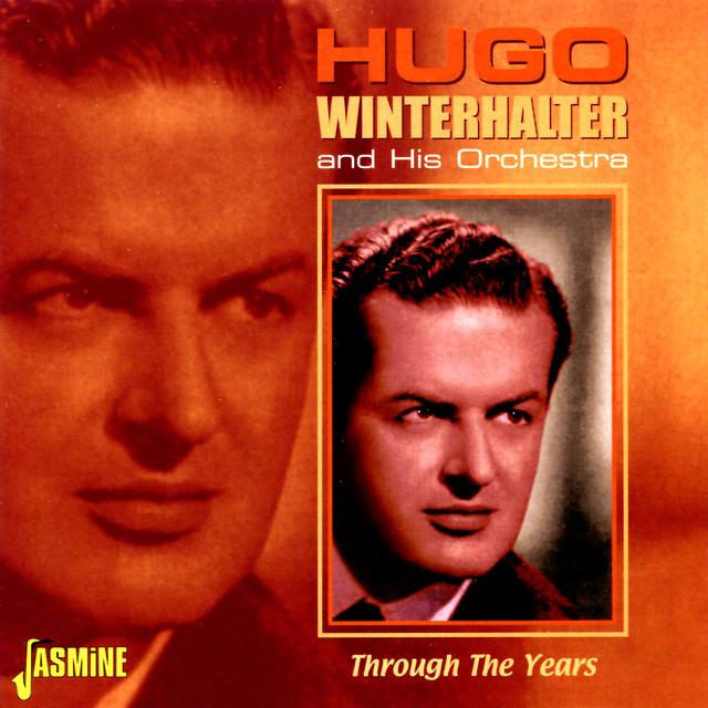 Hugo Winterhalter & His Orchestra Through the Years album cover