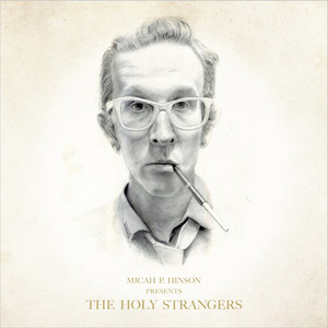 Micah P. Hinson Presents: The Holy Strangers album