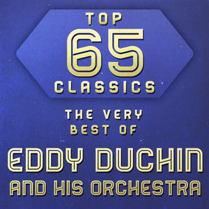 Top 65 Classics - The Very Best of Eddy Duchin and His Orchestra album