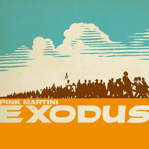 Pink Martini - Exodus