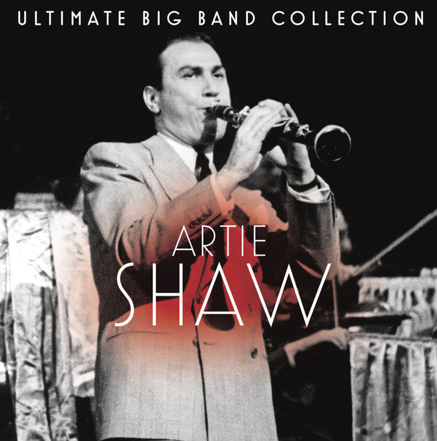Artie Shaw Ultimate Big Band Collection: Artie Shaw album cover