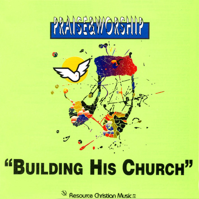 Building His Church – Praise & Worship Collection