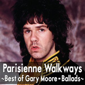 Parisienne Walkways: Best Of Gary Moore