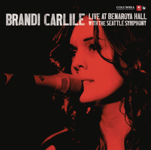 Live At Benaroya Hall With The Seattle Symphony - Brandi Carlile