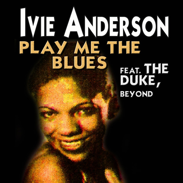 Ivie Anderson Play Me the Blues (Some of Her Greatest Hits and Songs from the Beginning) album cover