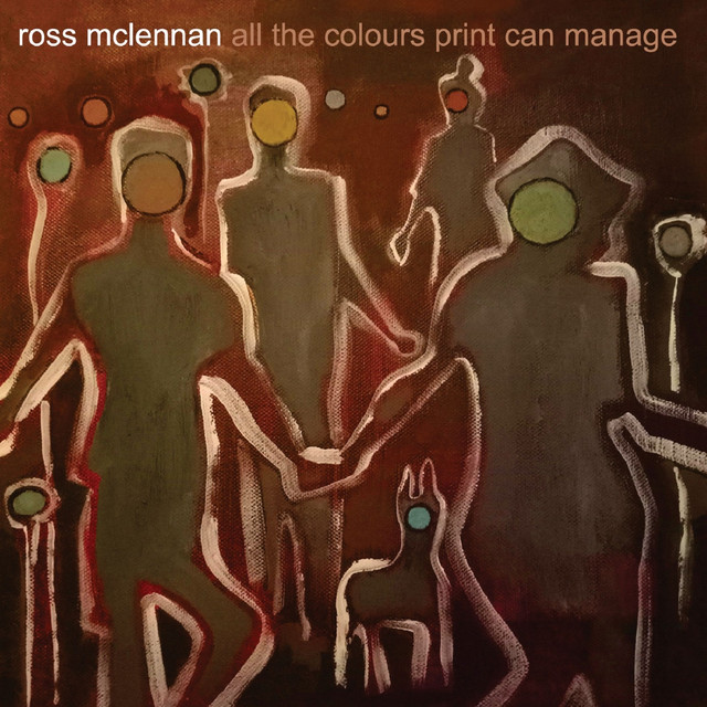 Album cover for All The Colours Print Can Manage by Ross McLennan