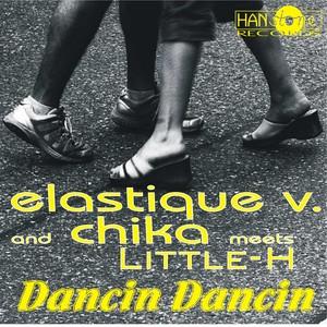 Elastique V. and Chika meets Little-H